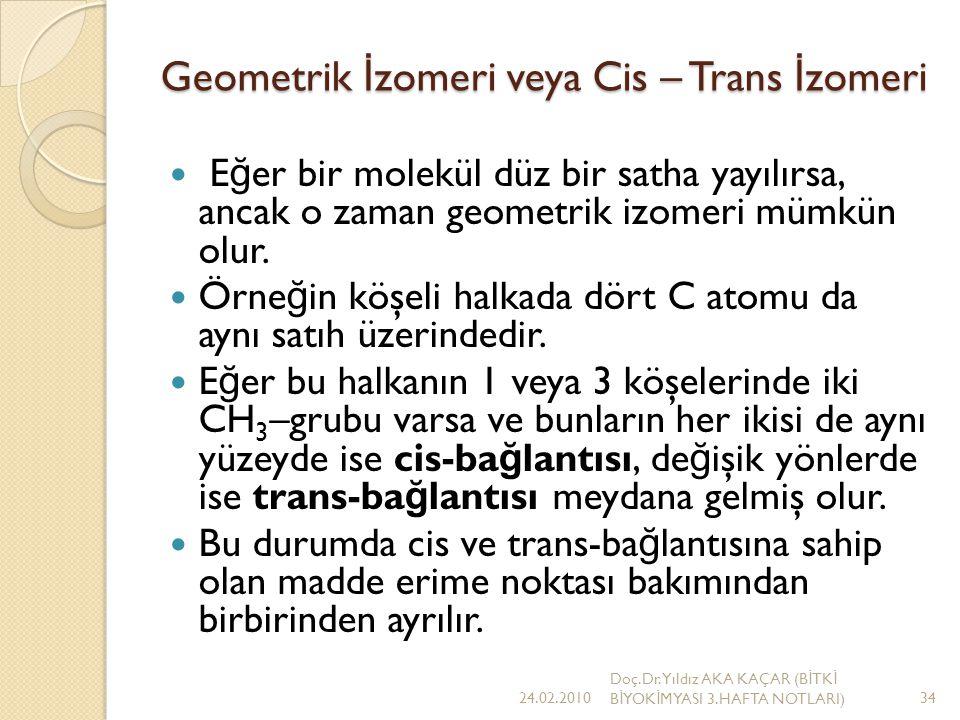 Geometrik İzomeri veya Cis – Trans İzomeri