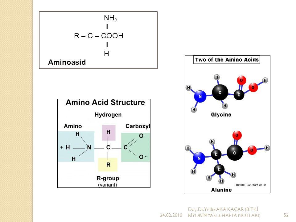NH2 I R – C – COOH H Aminoasid