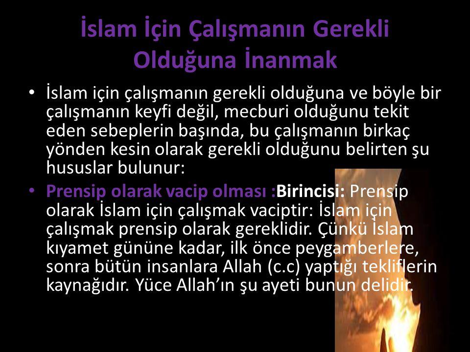 İslam İçin Çalışmanın Gerekli Olduğuna İnanmak