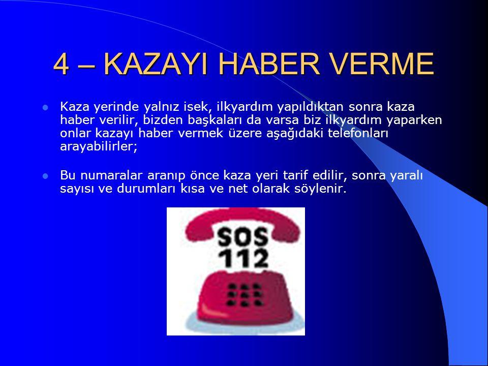 4 – KAZAYI HABER VERME