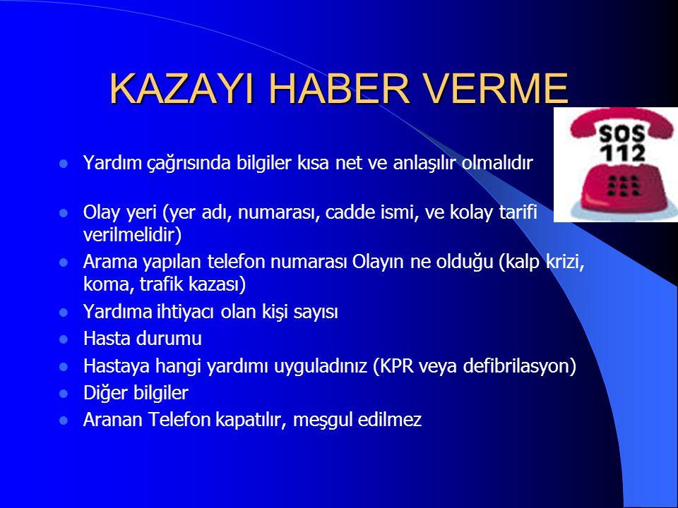 KAZAYI HABER VERME Yardım çağrısında bilgiler kısa net ve anlaşılır olmalıdır.