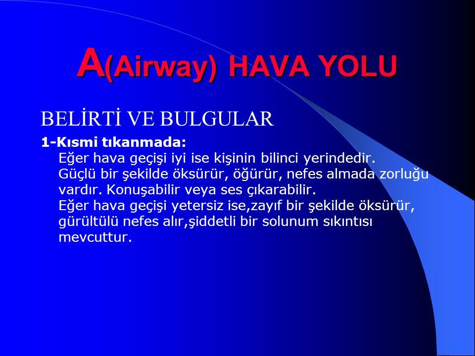 A(Airway) HAVA YOLU BELİRTİ VE BULGULAR