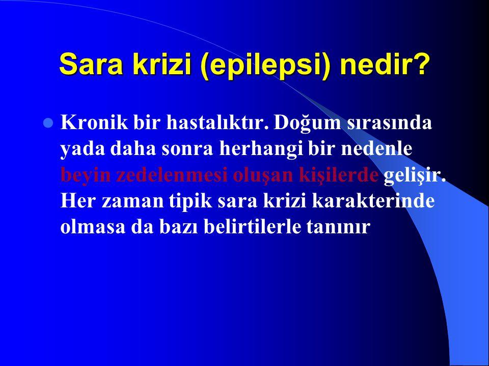 Sara krizi (epilepsi) nedir