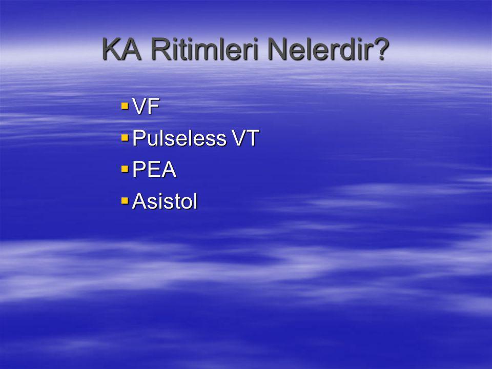KA Ritimleri Nelerdir VF Pulseless VT PEA Asistol