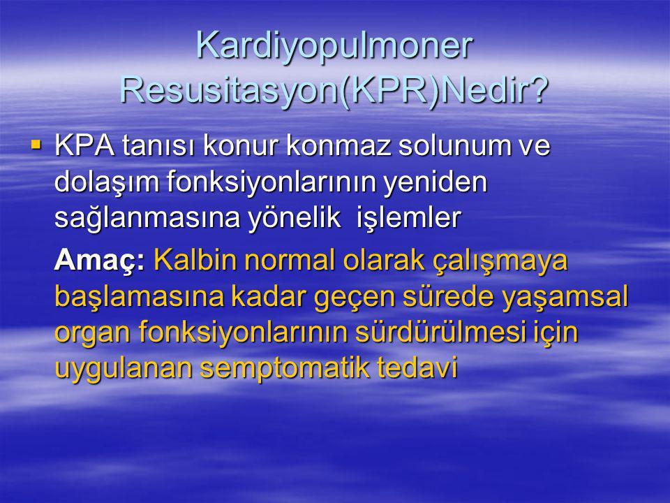 Kardiyopulmoner Resusitasyon(KPR)Nedir