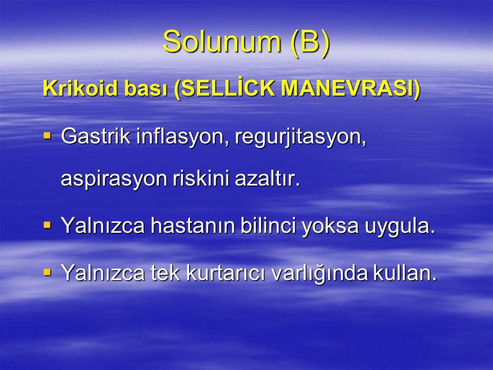 Solunum (B) Krikoid bası (SELLİCK MANEVRASI)