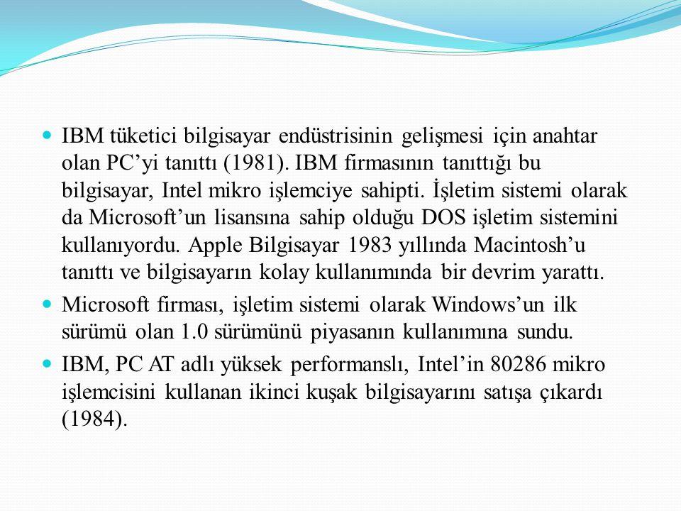 IBM tüketici bilgisayar endüstrisinin gelişmesi için anahtar olan PC'yi tanıttı (1981). IBM firmasının tanıttığı bu bilgisayar, Intel mikro işlemciye sahipti. İşletim sistemi olarak da Microsoft'un lisansına sahip olduğu DOS işletim sistemini kullanıyordu. Apple Bilgisayar 1983 yıllında Macintosh'u tanıttı ve bilgisayarın kolay kullanımında bir devrim yarattı.