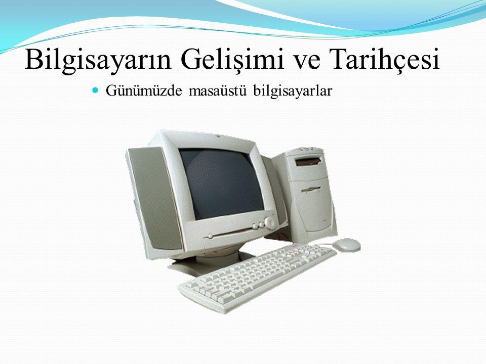 Bilgisayarın Gelişimi ve Tarihçesi