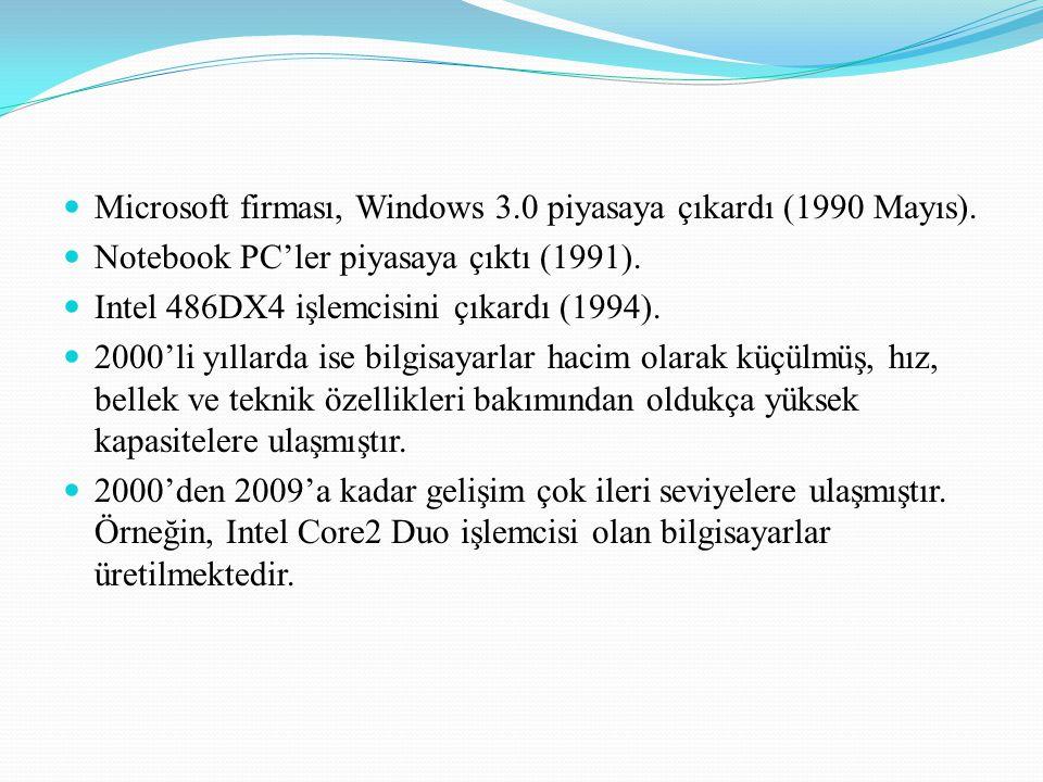 Microsoft firması, Windows 3.0 piyasaya çıkardı (1990 Mayıs).