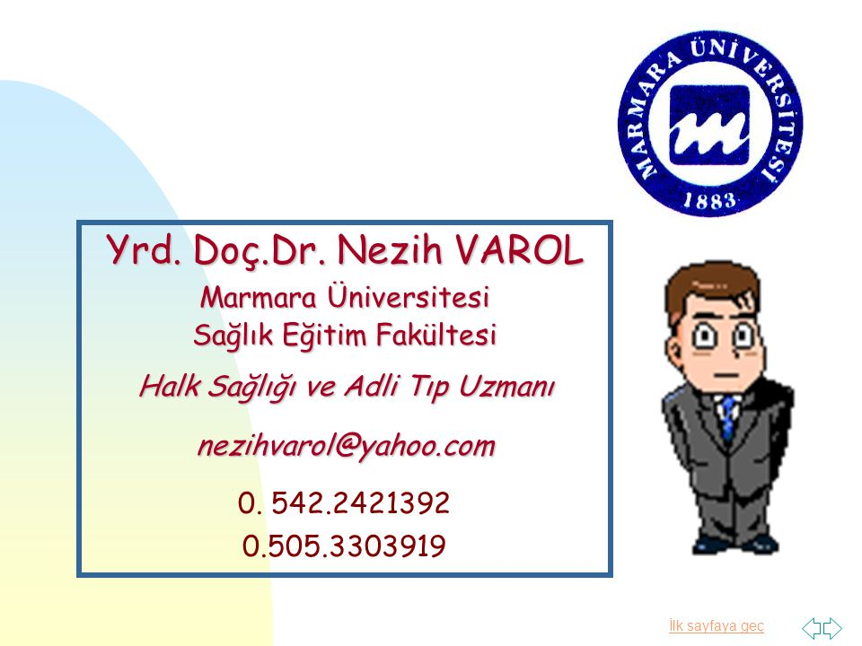 Yrd. Doç.Dr. Nezih VAROL Marmara Üniversitesi Sağlık Eğitim Fakültesi