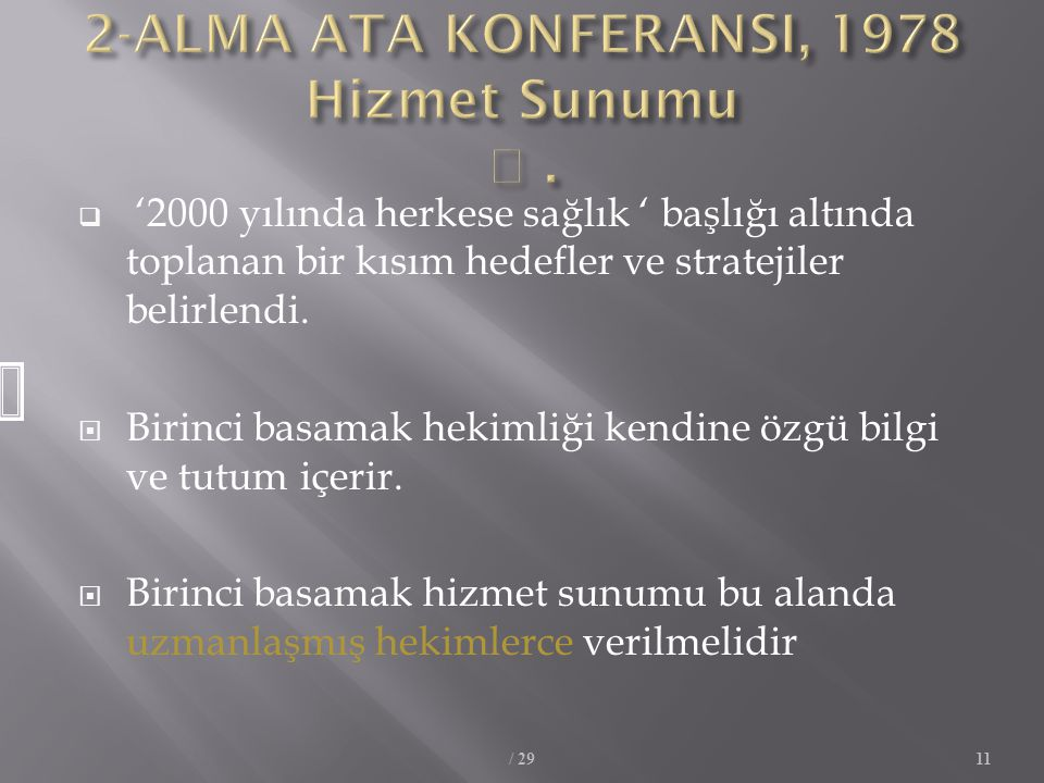 2-ALMA ATA KONFERANSI, 1978 Hizmet Sunumu  .