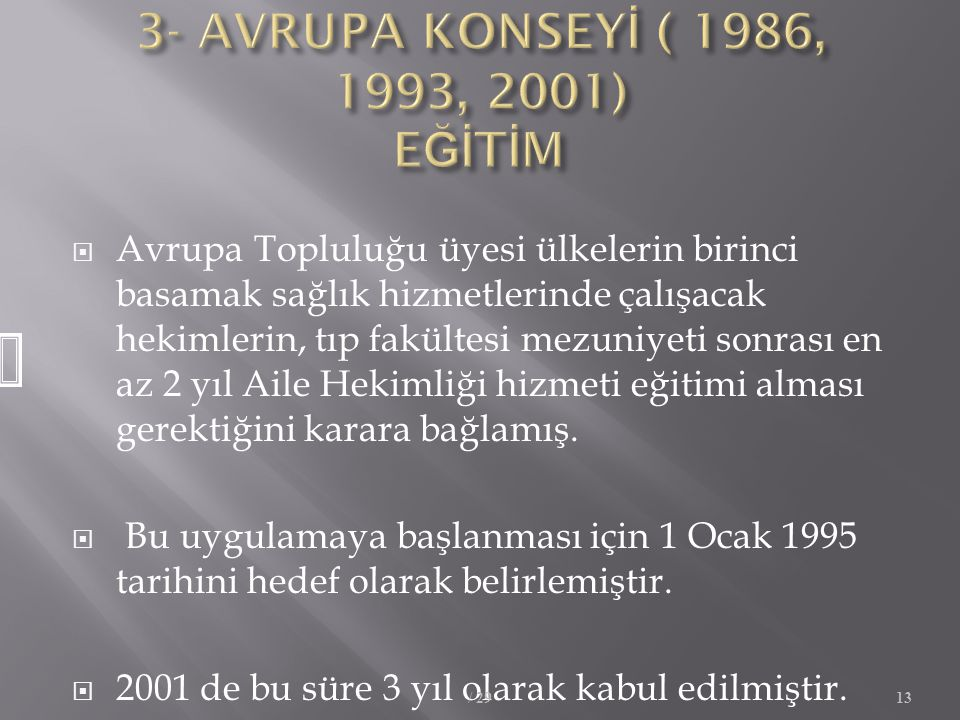 3- AVRUPA KONSEYİ ( 1986, 1993, 2001) EĞİTİM