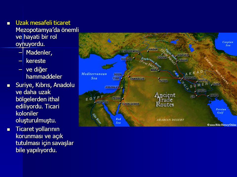 Uzak mesafeli ticaret Mezopotamya'da önemli ve hayati bir rol oynuyordu.