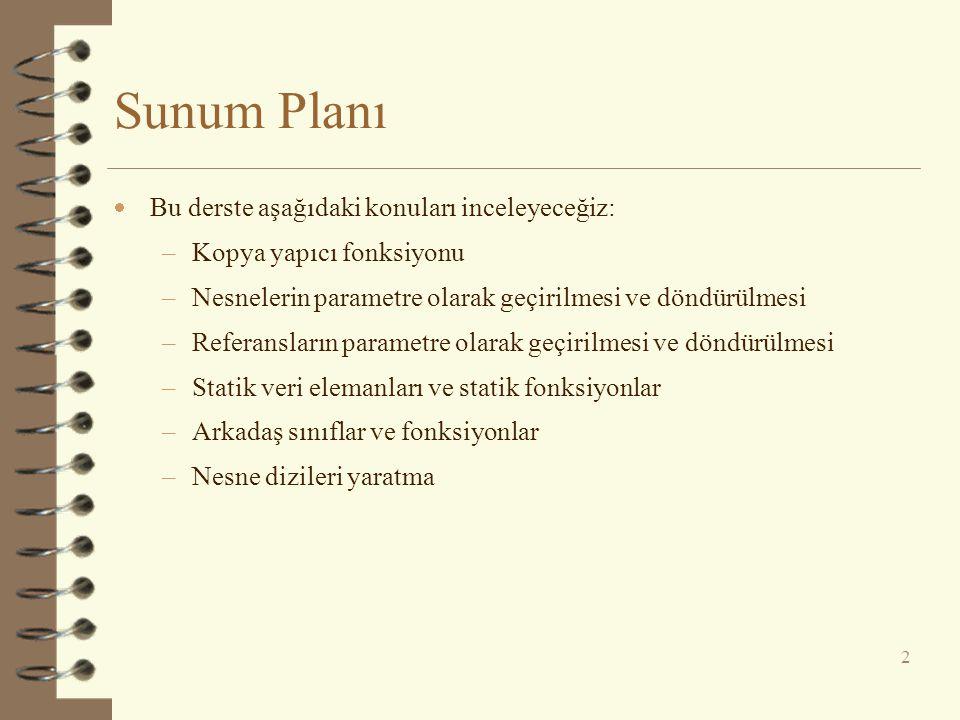 Sunum Planı Bu derste aşağıdaki konuları inceleyeceğiz:
