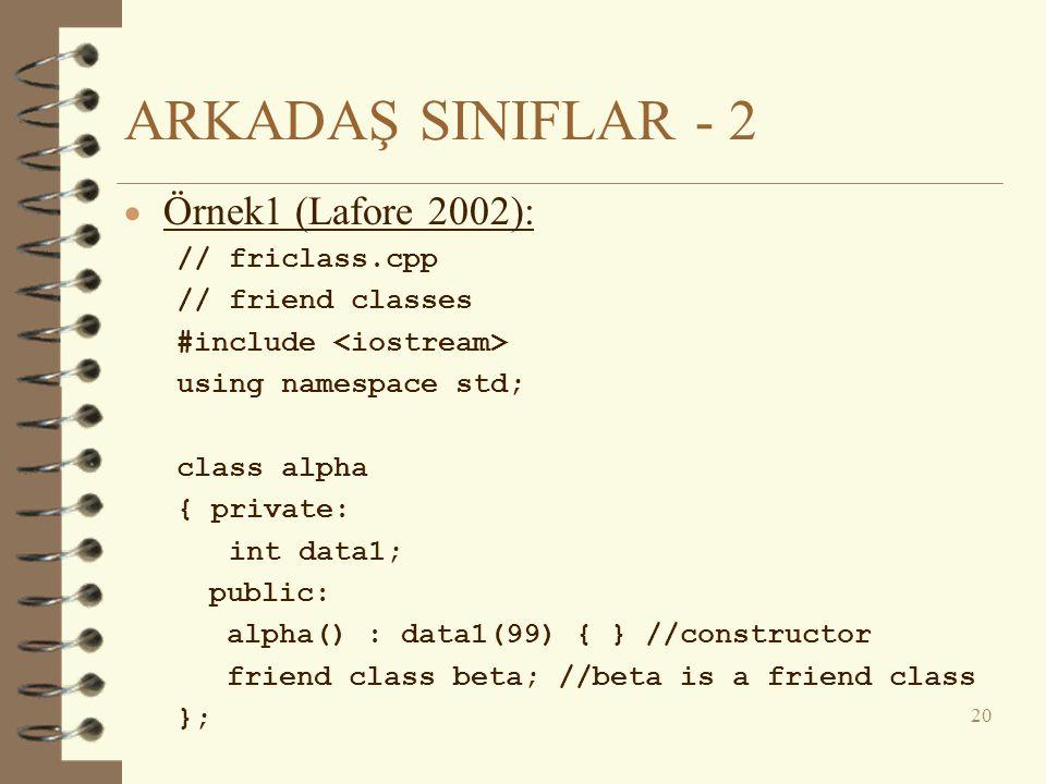 ARKADAŞ SINIFLAR - 2 Örnek1 (Lafore 2002): // friclass.cpp