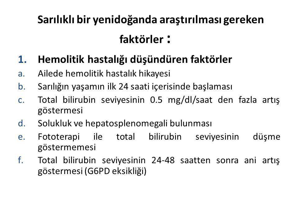 Sarılıklı bir yenidoğanda araştırılması gereken faktörler :