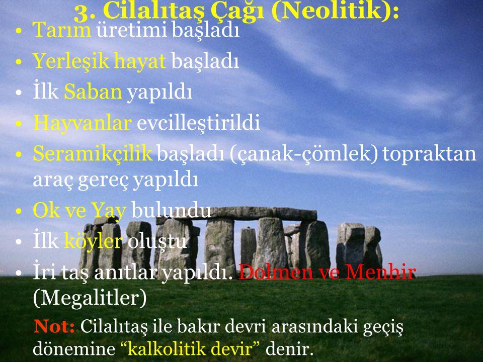 3. Cilalıtaş Çağı (Neolitik):