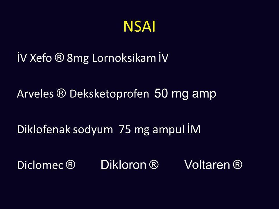 NSAI İV Xefo ® 8mg Lornoksikam İV Arveles ® Deksketoprofen 50 mg amp