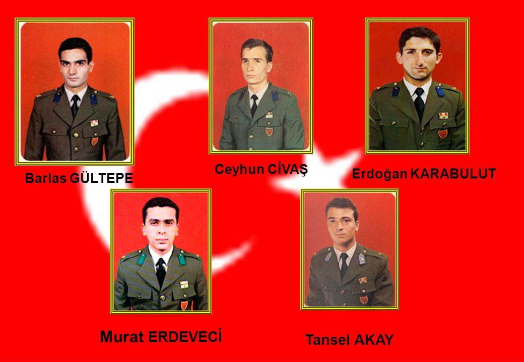 Murat ERDEVECİ Tansel AKAY Ceyhun CİVAŞ Erdoğan KARABULUT