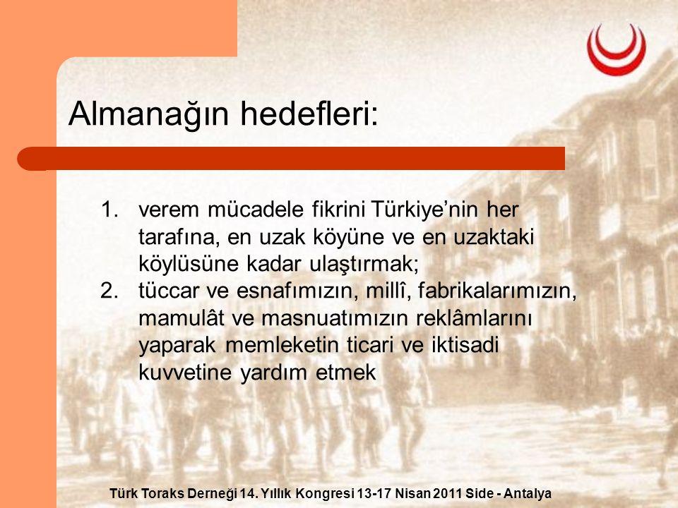 Almanağın hedefleri: verem mücadele fikrini Türkiye'nin her tarafına, en uzak köyüne ve en uzaktaki köylüsüne kadar ulaştırmak;