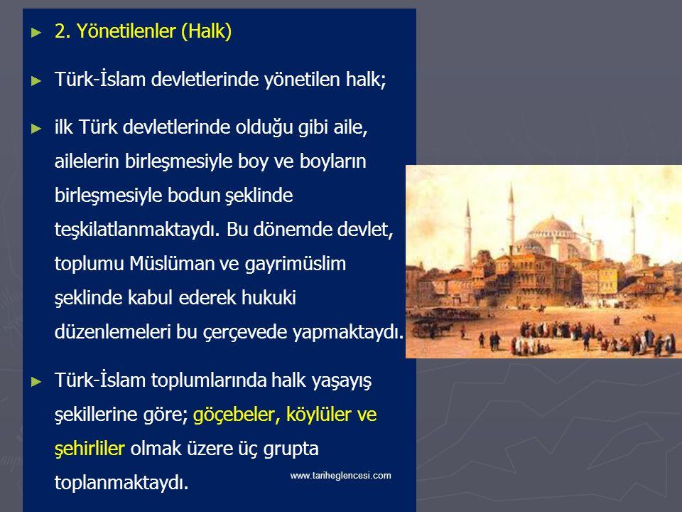 Türk-İslam devletlerinde yönetilen halk;