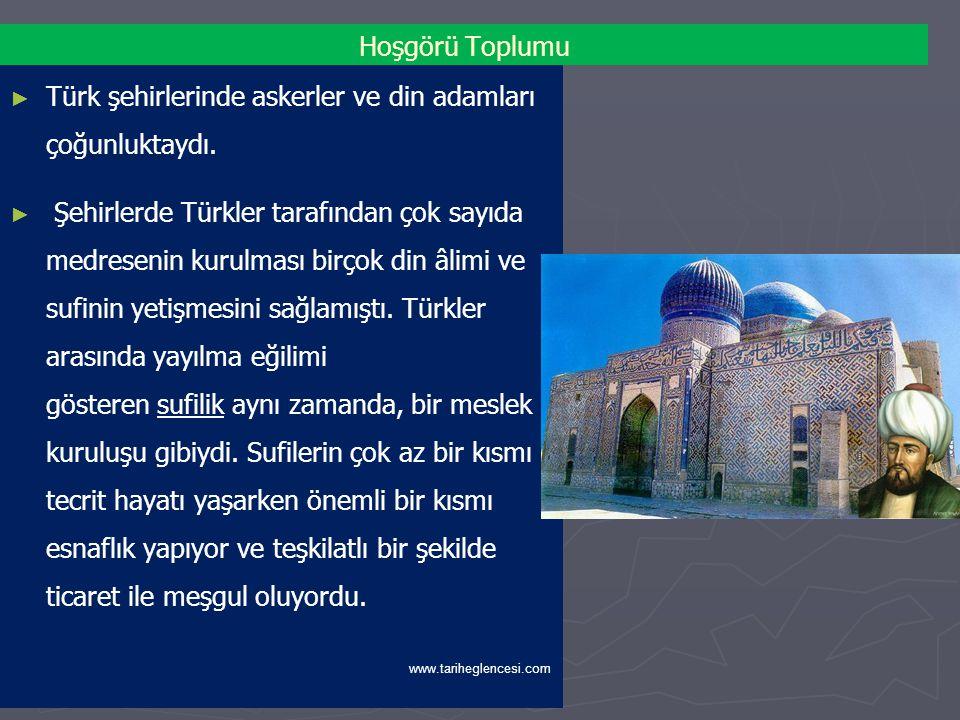 Türk şehirlerinde askerler ve din adamları çoğunluktaydı.