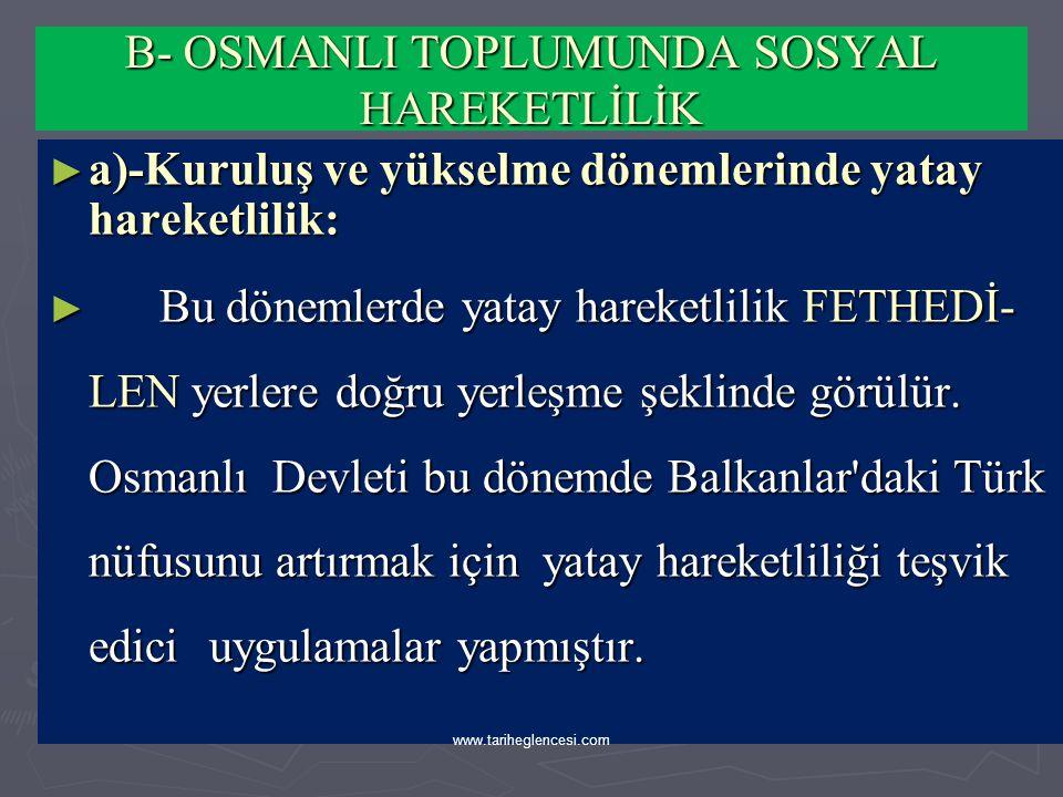 B- OSMANLI TOPLUMUNDA SOSYAL HAREKETLİLİK