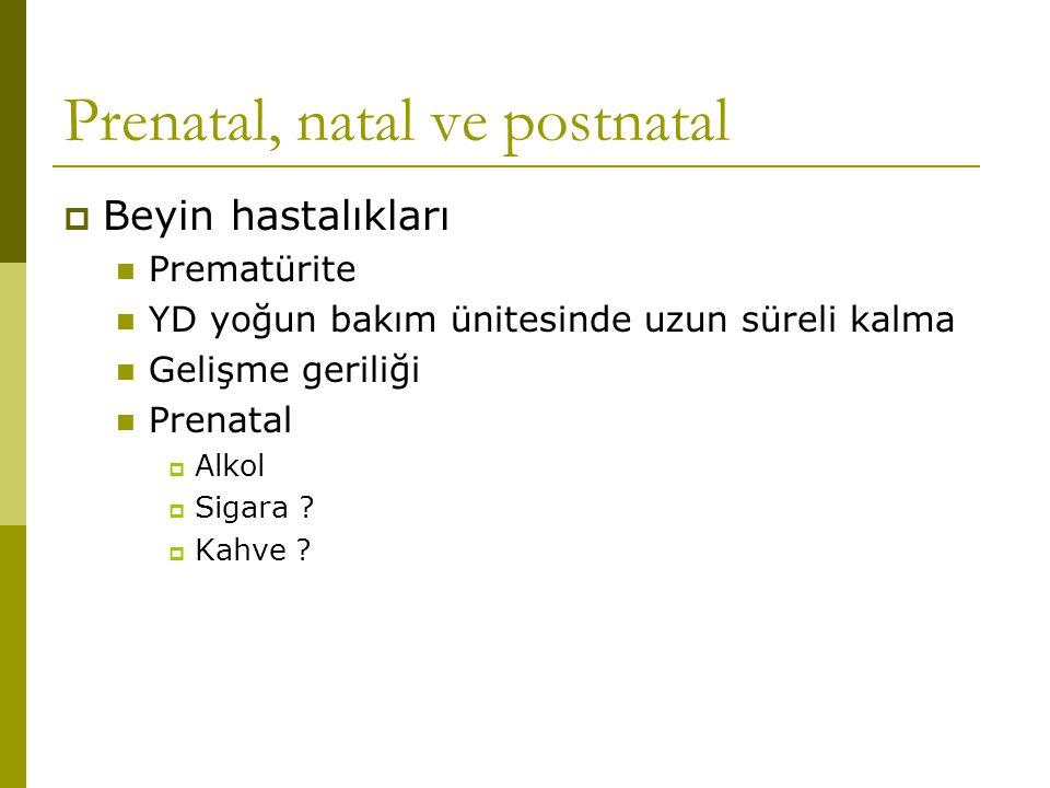 Prenatal, natal ve postnatal