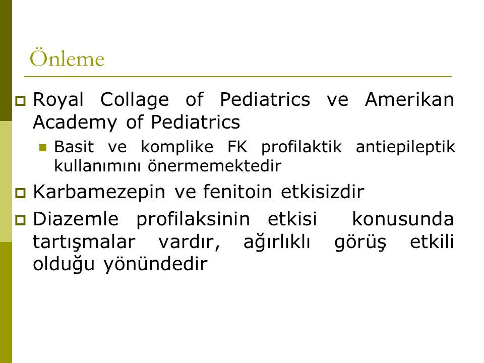 Önleme Royal Collage of Pediatrics ve Amerikan Academy of Pediatrics