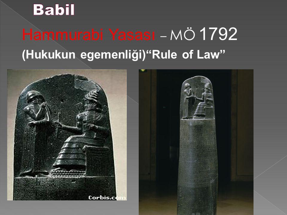 Babil Hammurabi Yasası – MÖ 1792 (Hukukun egemenliği) Rule of Law 23