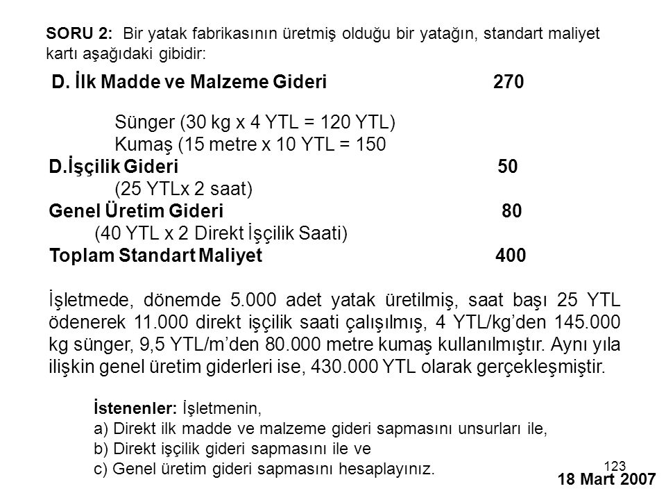 D. İlk Madde ve Malzeme Gideri 270