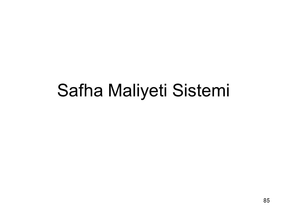 Safha Maliyeti Sistemi