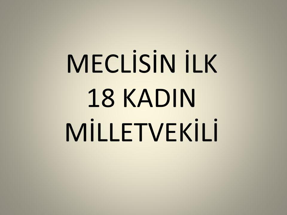 MECLİSİN İLK 18 KADIN MİLLETVEKİLİ