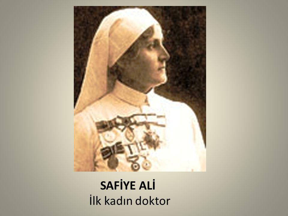 SAFİYE ALİ İlk kadın doktor