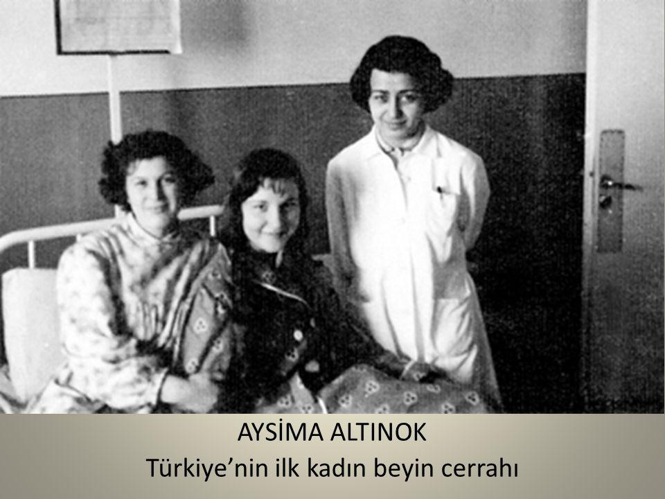 AYSİMA ALTINOK Türkiye'nin ilk kadın beyin cerrahı