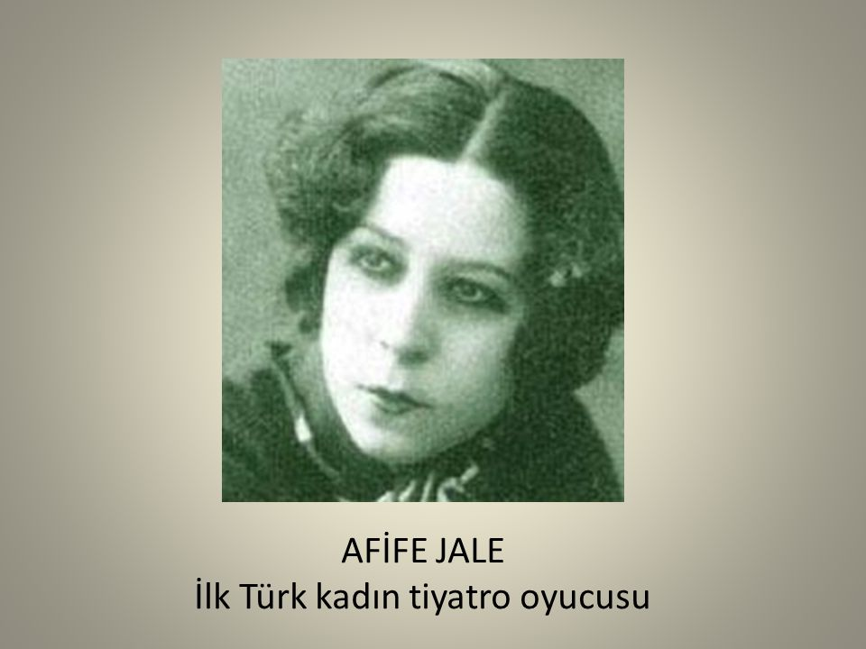 İlk Türk kadın tiyatro oyucusu