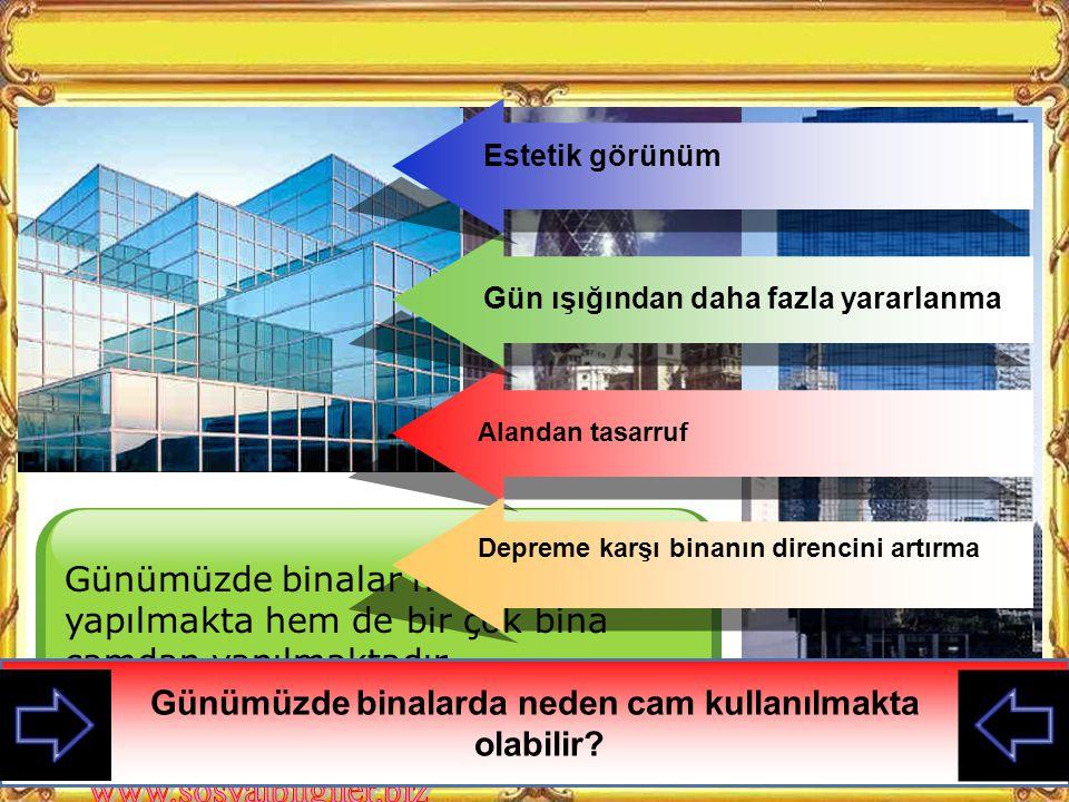 Günümüzde binalarda neden cam kullanılmakta