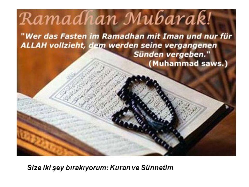 Size iki şey bırakıyorum: Kuran ve Sünnetim