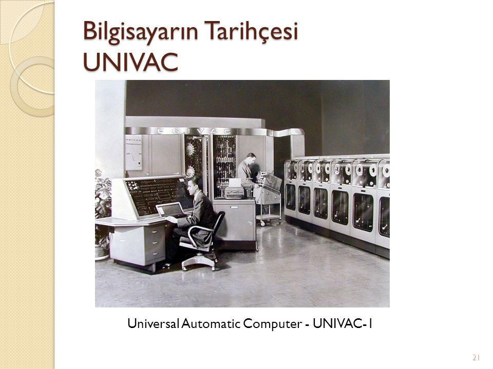 Bilgisayarın Tarihçesi UNIVAC