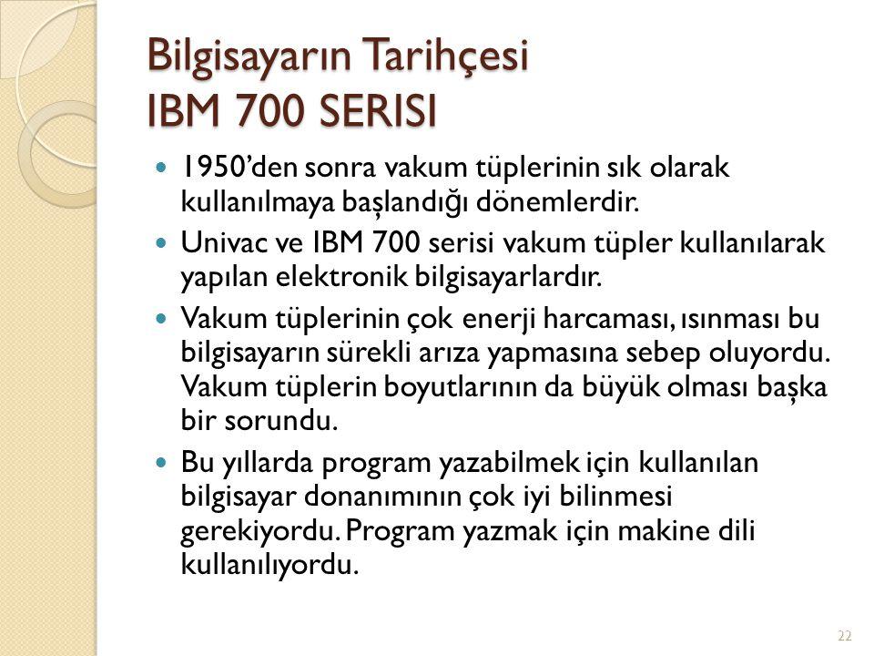 Bilgisayarın Tarihçesi IBM 700 SERISI