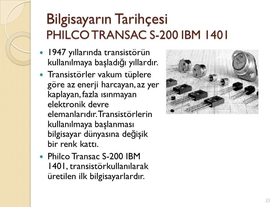 Bilgisayarın Tarihçesi PHILCO TRANSAC S-200 IBM 1401