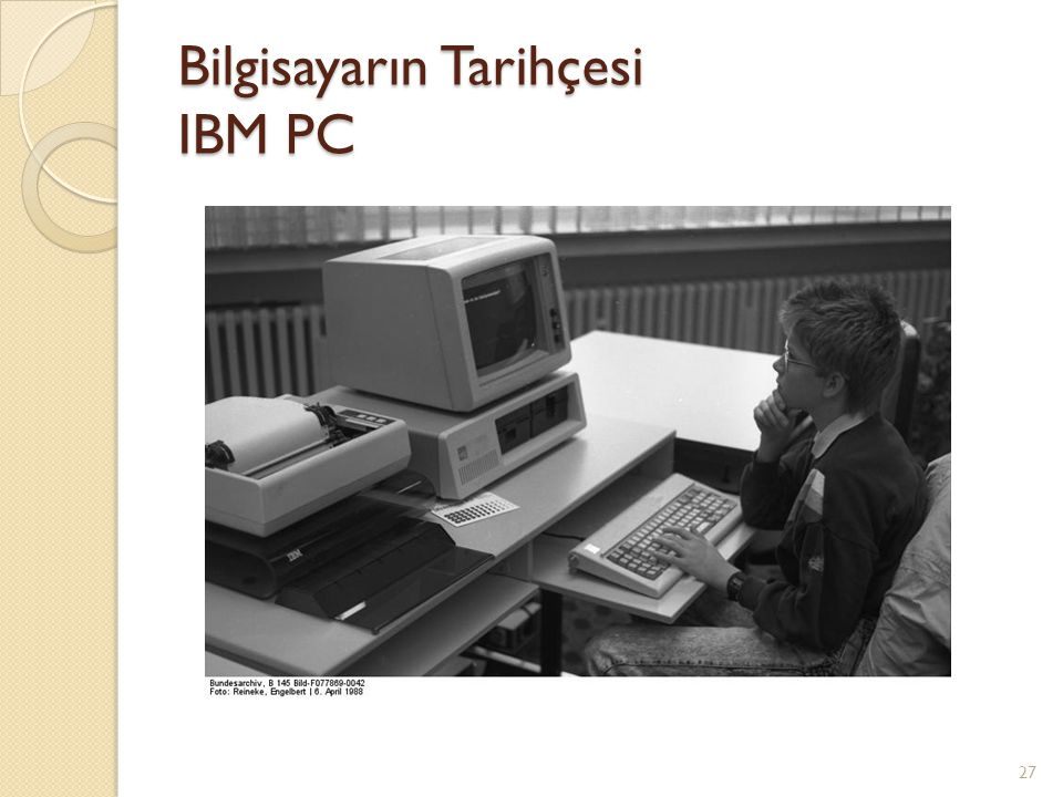 Bilgisayarın Tarihçesi IBM PC