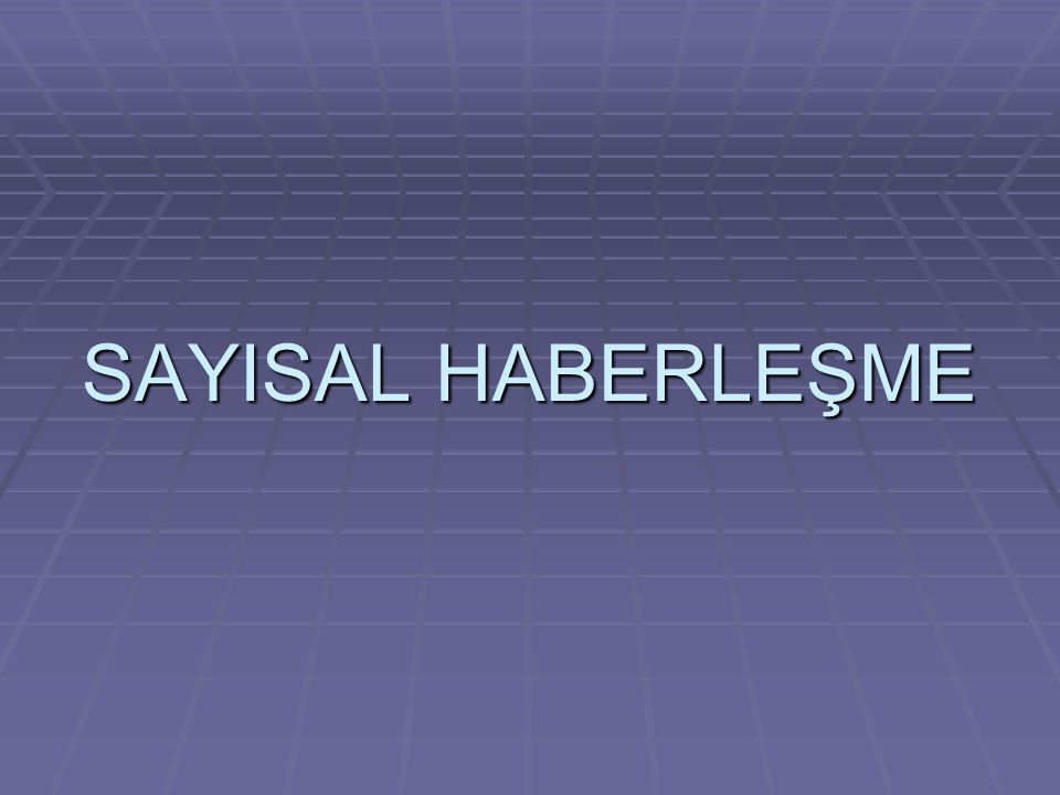 SAYISAL HABERLEŞME