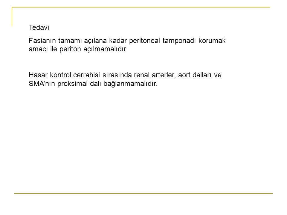 Tedavi Fasianın tamamı açılana kadar peritoneal tamponadı korumak amacı ile periton açılmamalıdır.
