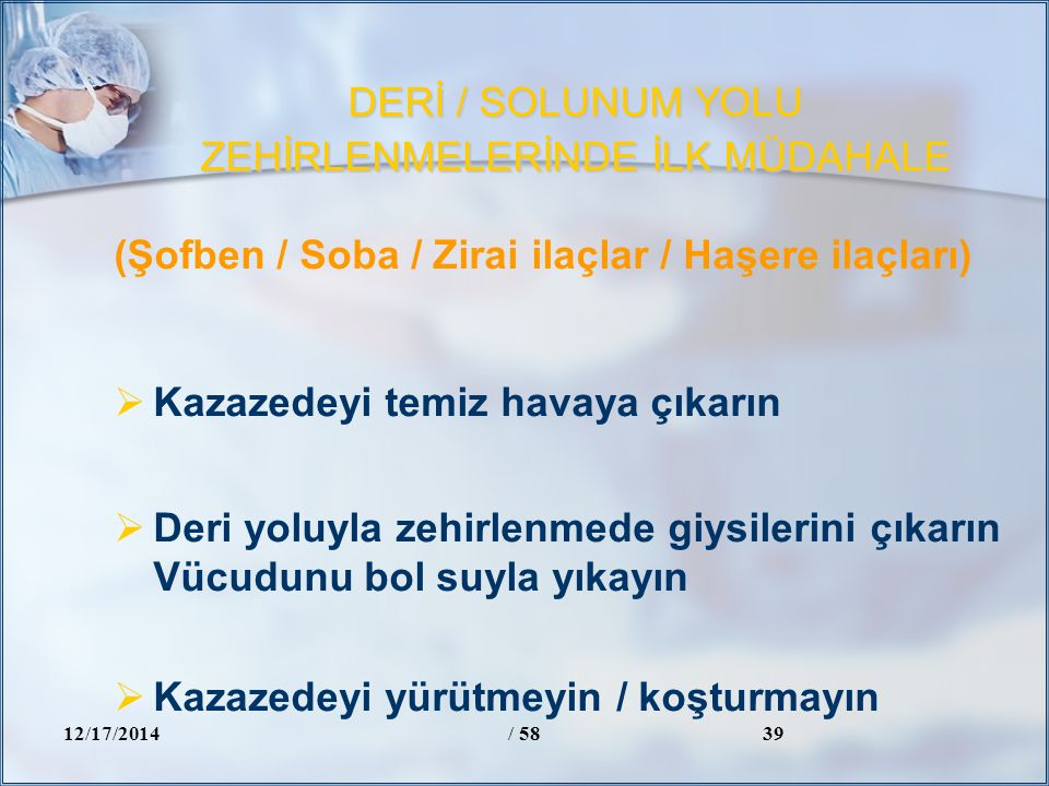 DERİ / SOLUNUM YOLU ZEHİRLENMELERİNDE İLK MÜDAHALE
