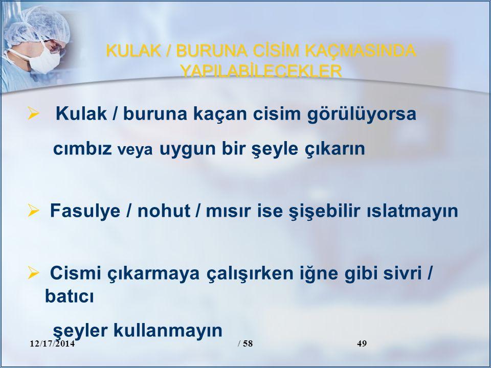 KULAK / BURUNA CİSİM KAÇMASINDA YAPILABİLECEKLER