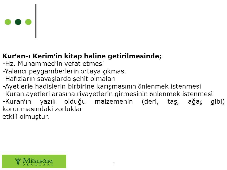 Kur'an-ı Kerim'in kitap haline getirilmesinde;