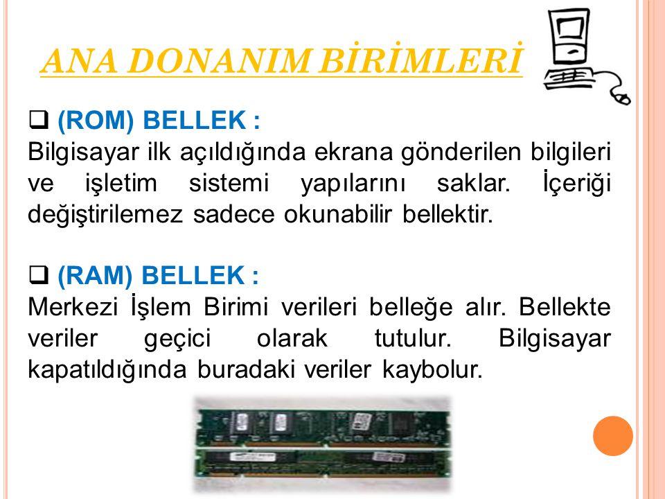 ANA DONANIM BİRİMLERİ (ROM) BELLEK :