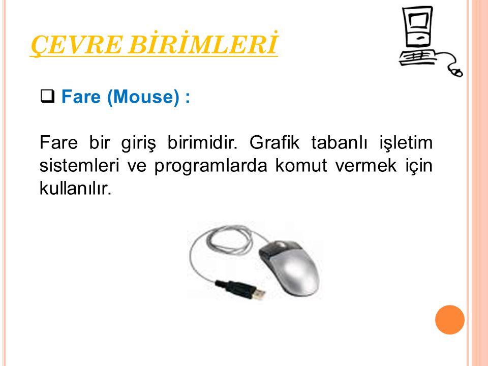 ÇEVRE BİRİMLERİ Fare (Mouse) :