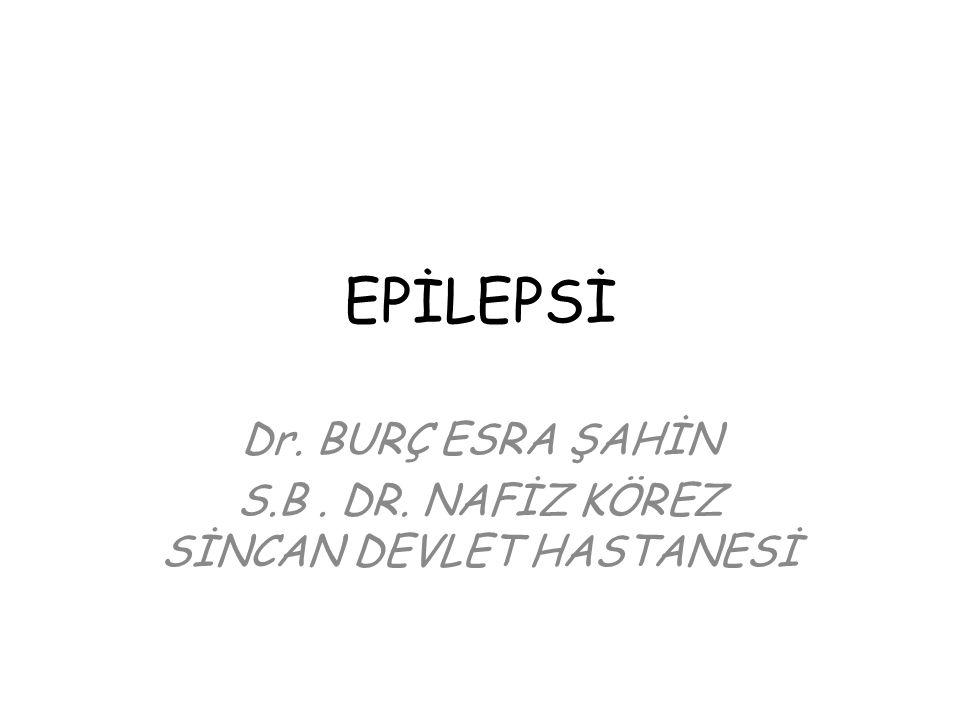 Dr. BURÇ ESRA ŞAHİN S.B . DR. NAFİZ KÖREZ SİNCAN DEVLET HASTANESİ